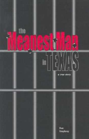 9780971495807-0971495807-The Meanest Man in Texas: A True Story Based on the Life of Clyde Thompson