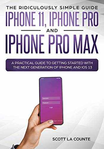9781629178387-1629178381-The Ridiculously Simple Guide to iPhone 11, iPhone Pro and iPhone Pro Max: A Practical Guide to Getting Started With the Next Generation of iPhone and iOS 13