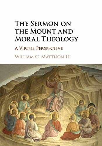 9781316622360-1316622363-The Sermon on the Mount and Moral Theology: A Virtue Perspective