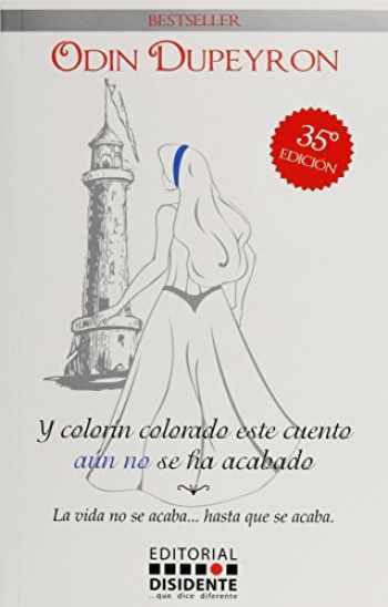 9789689435006-9689435000-Y colorin colorado este cuento aun no se ha acabado/ And colorin colorado this story is not over yet: La vida no se acaba… hasta que se acaba/ Life Does Not Stop ... Until It's Over (Spanish Edition)