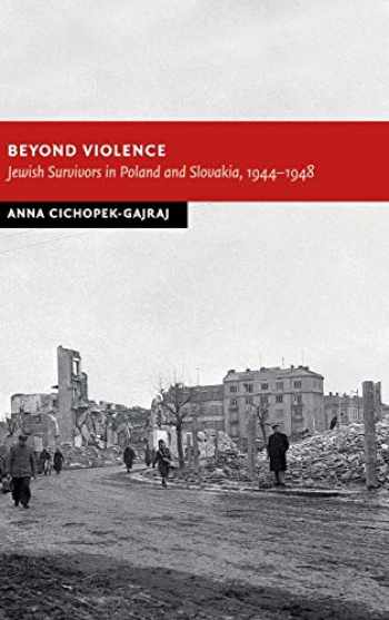 9781107036666-1107036666-Beyond Violence: Jewish Survivors in Poland and Slovakia, 1944–48 (New Studies in European History)