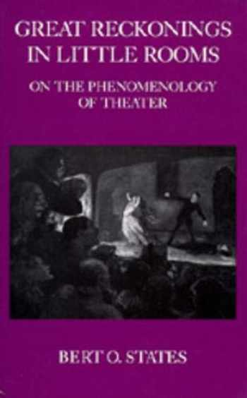 9780520061828-0520061829-Great Reckonings in Little Rooms: On the Phenomenology of Theater