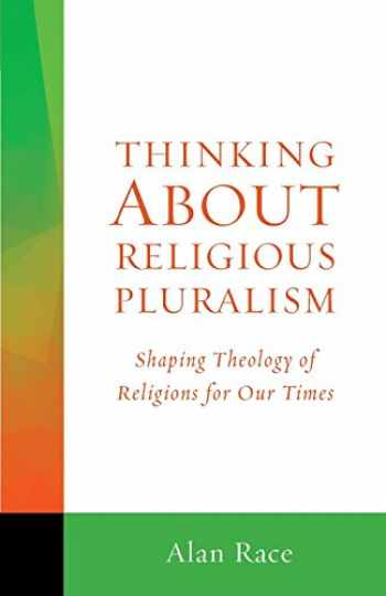 9781506400693-1506400698-Thinking About Religious Pluralism: Shaping Theology of Religions for Our Times (Thinking About series)