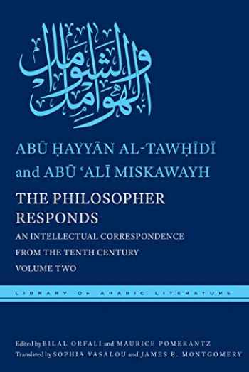 9781479834600-1479834602-The Philosopher Responds: An Intellectual Correspondence from the Tenth Century, Volume Two (Library of Arabic Literature, 24)