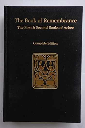 9780692505748-0692505741-The Book of Remembrance: The First & Second Books of Achee