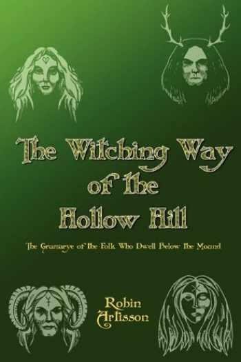 9780982031889-0982031882-Witching Way of the Hollow Hill