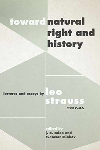 """9780226512105-022651210X-Toward """"Natural Right and History"""": Lectures and Essays by Leo Strauss, 1937–1946"""
