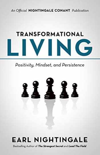 9781640950863-1640950869-Transformational Living: Positivity, Mindset and Persistence (An Official Nightingale Conant Publication)