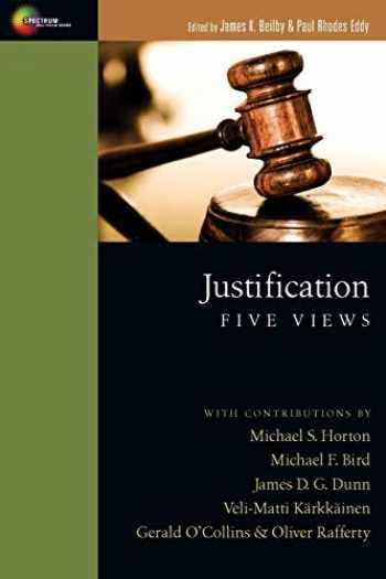 9780830839445-0830839445-Justification: Five Views (Spectrum Multiview Books)