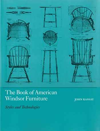 9781558491373-1558491376-The Book of American Windsor Furniture: Styles and Technologies