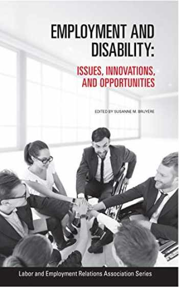 9780913447185-0913447188-Employment and Disability: Issues, Innovations, and Opportunities (LERA Research Volume)