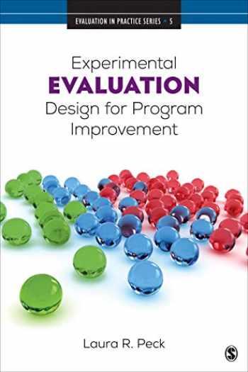 9781506390055-1506390056-Experimental Evaluation Design for Program Improvement (Evaluation in Practice Series)