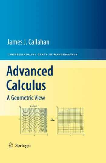 9781441973313-1441973311-Advanced Calculus: A Geometric View (Undergraduate Texts in Mathematics)