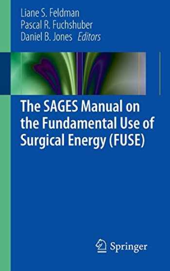 9781461420736-1461420733-The SAGES Manual on the Fundamental Use of Surgical Energy (FUSE)