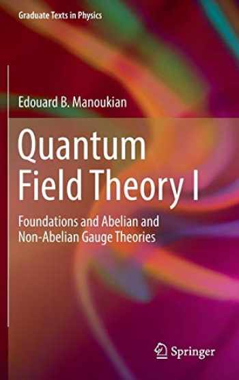9783319309385-3319309382-Quantum Field Theory I: Foundations and Abelian and Non-Abelian Gauge Theories (Graduate Texts in Physics)