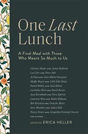 9781419735325-1419735322-One Last Lunch: A Final Meal with Those Who Meant So Much to US