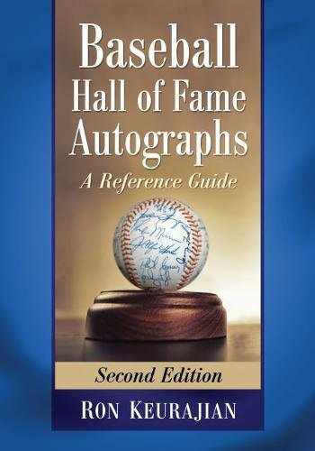 9781476671406-1476671400-Baseball Hall of Fame Autographs: A Reference Guide, 2d ed.