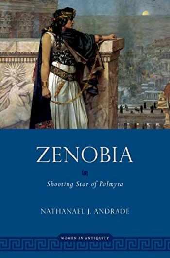 9780190638818-0190638818-Zenobia: Shooting Star of Palmyra (Women in Antiquity)