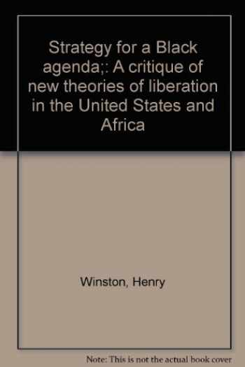9780717804030-0717804038-Strategy for a Black agenda;: A critique of new theories of liberation in the United States and Africa