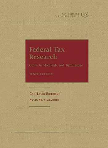 9781683289500-1683289501-Federal Tax Research: Guide to Materials and Techniques (University Treatise Series)