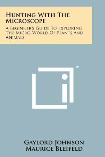 9781258245771-1258245779-Hunting With The Microscope: A Beginner's Guide To Exploring The Micro-World Of Plants And Animals