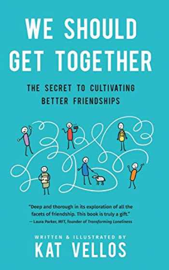 9781734379709-1734379707-We Should Get Together: The Secret to Cultivating Better Friendships