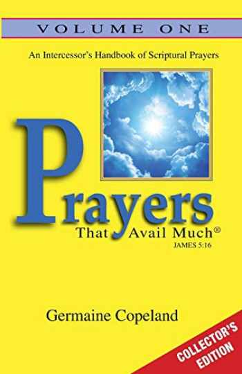 9781606839799-1606839799-Prayers That Avail Much Vol. 1 Collectors Edition: An Intercessor's Handbook of Scriptural Prayers