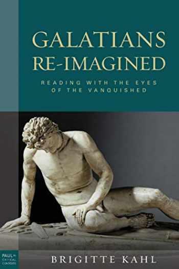 9781451488074-1451488076-Galatians Re-Imagined (Paul in Critical Contexts)