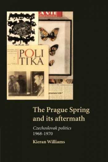 9780521588034-0521588030-The Prague Spring and its Aftermath: Czechoslovak Politics, 1968–1970