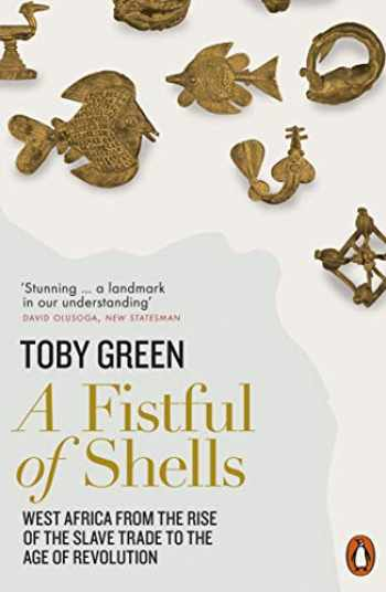 9780141977669-0141977663-A Fistful of Shells: West Africa from the Rise of the Slave Trade to the Age of Revolution