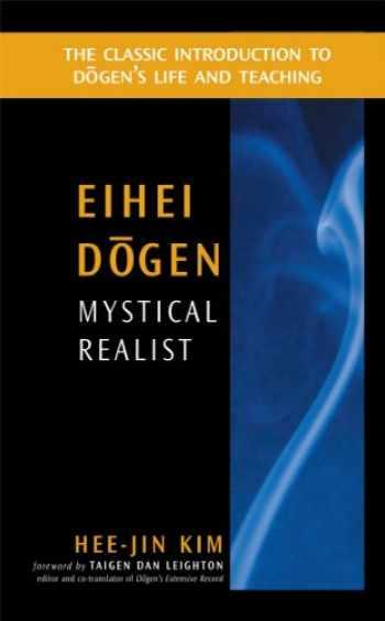 9780861713769-0861713761-Eihei Dogen: Mystical Realist