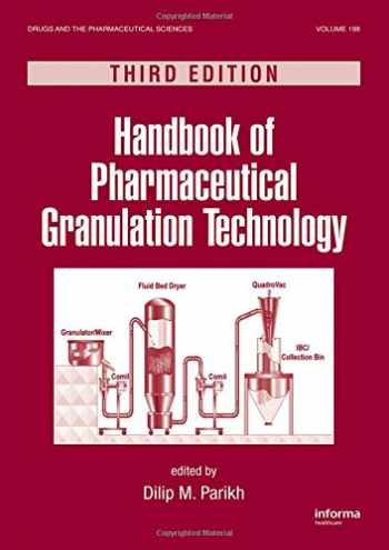 9781439807897-1439807892-Handbook of Pharmaceutical Granulation Technology (Drugs and the Pharmaceutical Sciences)