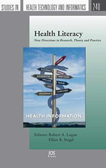 9781614997894-1614997896-Health Literacy: New Directions in Research, Theory and Practice (Studies in Health Technology and Informatics)