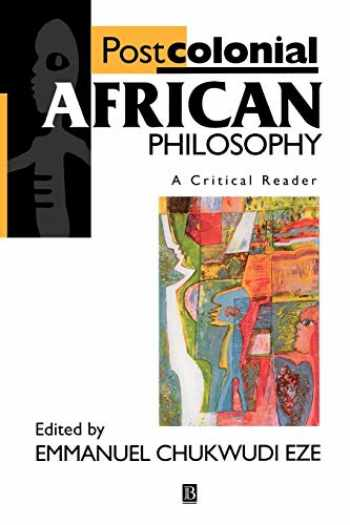 9780631203407-0631203400-Postcolonial African Philosophy: A Critical Reader
