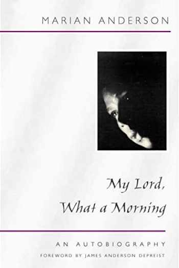 9780252070532-0252070534-My Lord, What a Morning: An Autobiography (Music in American Life)