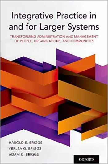 9780190058975-0190058978-Integrative Practice in and for Larger Systems: Transforming Administration and Management of People, Organizations, and Communities