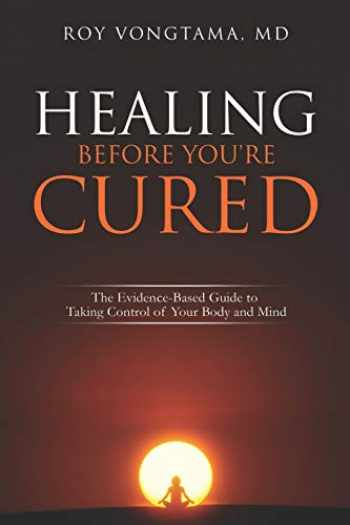9780960003303-0960003304-Healing Before You're Cured: The Evidence-based Guide to Taking Control of Your Body and Mind