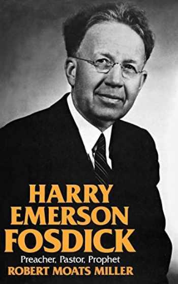9780195035124-0195035127-Harry Emerson Fosdick: Preacher, Pastor, Prophet