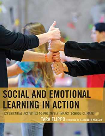 9781475820829-1475820828-Social and Emotional Learning in Action: Experiential Activities to Positively Impact School Climate