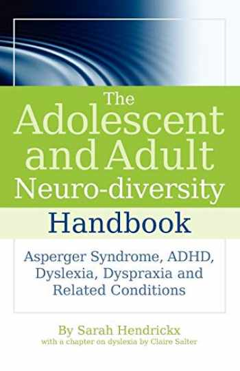9781843109808-1843109808-The Adolescent and Adult Neuro-diversity Handbook: Asperger Syndrome, ADHD, Dyslexia, Dyspraxia and Related Conditions