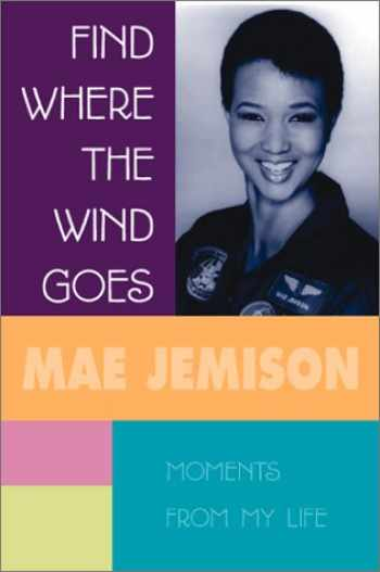 9780439131957-0439131952-Find Where The Wind Goes: Moments From My Life