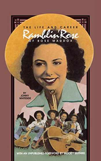 9780826512697-0826512690-Ramblin' Rose: The Life and Career of Rose Maddox