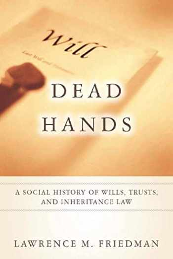 9780804762090-0804762090-Dead Hands: A Social History of Wills, Trusts, and Inheritance Law (Stanford Law Books)