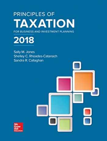 9781259713729-1259713725-Principles of Taxation for Business and Investment Planning 2018 Edition