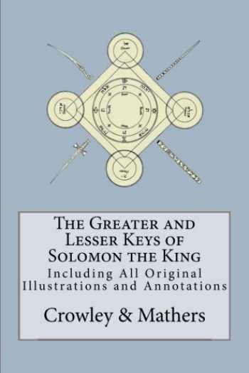 9780998136462-0998136468-The Greater and Lesser Keys of Solomon the King