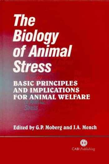 9780851993591-0851993591-The Biology of Animal Stress: Basic Principles and Implications for Animal Welfare (Cabi)