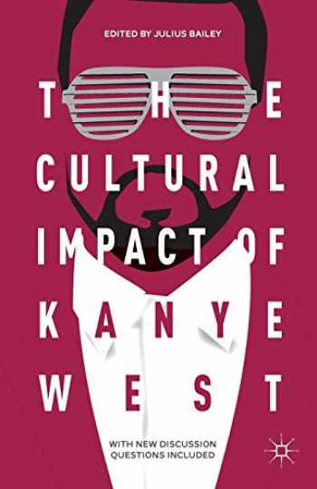 9781137574251-1137574259-The Cultural Impact of Kanye West