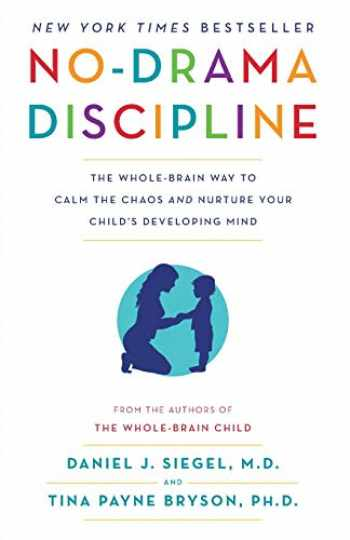 9780345548061-034554806X-No-Drama Discipline: The Whole-Brain Way to Calm the Chaos and Nurture Your Child's Developing Mind