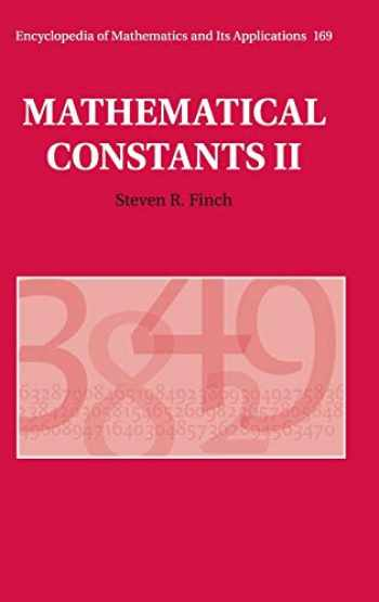 9781108470599-1108470599-Mathematical Constants II (Encyclopedia of Mathematics and its Applications, Series Number 169)