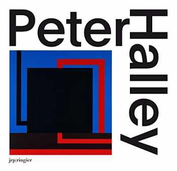 9783037644812-3037644818-Peter Halley: Paintings of the 1980s: The Catalogue Raisonné